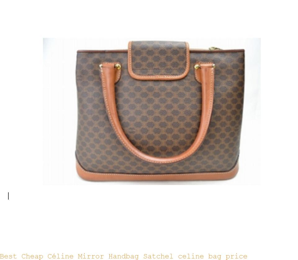 3497fd135e7a Best Cheap Céline Mirror Handbag Satchel celine bag price – Designer Replica  Bags